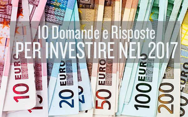 10 Domande & Risposte su come investire nel 2017 OF OSSERVATORIO FINANZIARIO